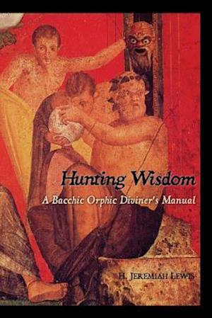 Bog, paperback Hunting Wisdom af H. Jeremiah Lewis