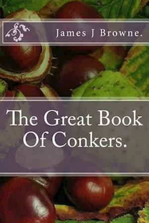 Bog, paperback The Great Book of Conkers. af James J. Browne