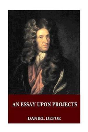 Bog, paperback An Essay Upon Projects af Daniel Defoe