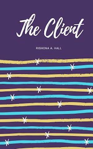 Bog, paperback The Client af Rishona a. Hall