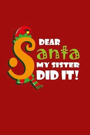 Bog, paperback Dear Santa, My Sister Did It af Journals and More