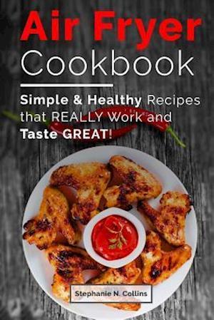 Bog, paperback Air Fryer Cookbook af Stephanie N. Collins