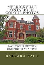 Merrickville Ontario in Colour Photos