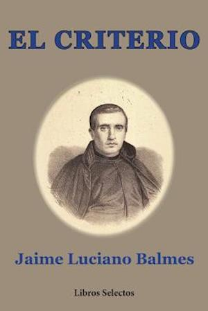 Bog, paperback El Criterio af Jaime Luciano Balmes