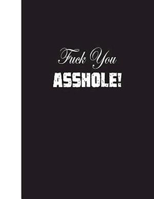 Bog, paperback Fuck You Asshole! af Ij Publishing LLC