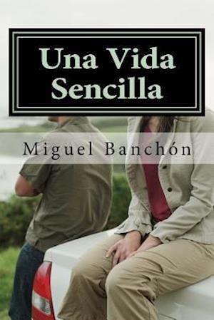 Bog, paperback Una Vida Sencilla af Miguel Banchon