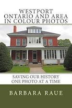 Westport Ontario and Area in Colour Photos