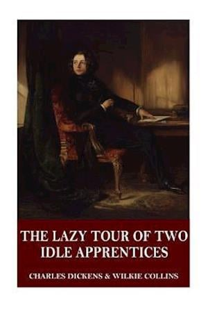 Bog, paperback The Lazy Tour of Two Idle Apprentices af Wilkie Collins, Charles Dickens