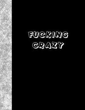 Bog, paperback Fucking Crazy af Ij Publishing LLC