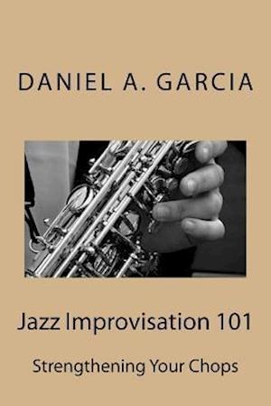 Bog, paperback Jazz Improvisation 101 af Daniel Garcia