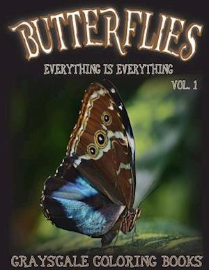 Bog, paperback Everything Is Everything Butterflies Vol. 1 Grayscale Coloring Book af Everything Is Everything