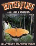Everything Is Everything Butterflies Vol. 2 Grayscale Coloring Book