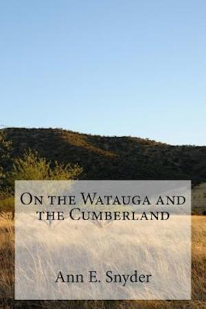 Bog, paperback On the Watauga and the Cumberland af Ann E. Snyder