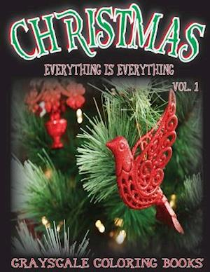 Bog, paperback Everything Is Everything Christmas Vol. 1 Grayscale Coloring Book af Everything Is Everything