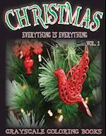 Everything Is Everything Christmas Vol. 1 Grayscale Coloring Book