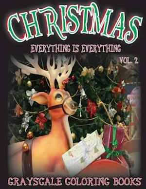 Bog, paperback Everything Is Everything Christmas Vol. 2 Grayscale Coloring Book af Everything Is Everything
