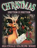 Everything Is Everything Christmas Vol. 2 Grayscale Coloring Book