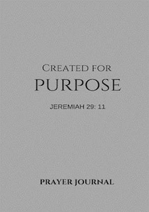 Bog, paperback Created for Purpose Prayer Journal af Jenn Foster, Melanie Johnson