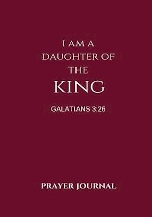 Bog, paperback I Am a Daughter of the King Prayer Journal af Jenn Foster, Melanie Johnson