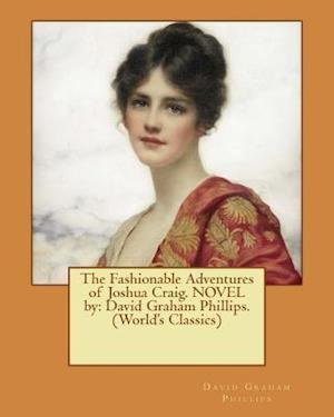 Bog, paperback The Fashionable Adventures of Joshua Craig. Novel by af David Graham Phillips