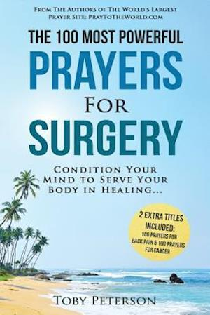 Bog, paperback Prayer the 100 Most Powerful Prayers for Surgery 2 Amazing Bonus Books to Pray for Back Pain & Cancer af Toby Peterson