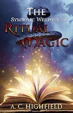 The Symbolic Weapons of Ritual Magic