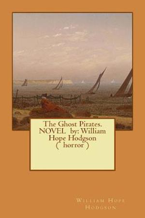 Bog, paperback The Ghost Pirates. Novel by af William Hope Hodgson