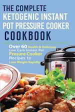 The Complete Ketogenic Instant Pot Pressure Cooker Cookbook af Melissa L. Gilbert