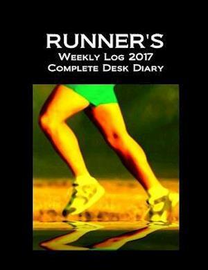 Bog, paperback Runner's Weekly Log 2017 Complete Desk Diary af J. Thompson