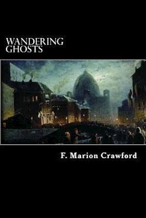 Bog, paperback Wandering Ghosts af F. Marion Crawford