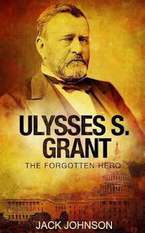 Bog, paperback Ulysses S Grant af Jack Johnson