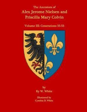Bog, paperback The Ancestors of Alex Jerome Nielsen and Mary Priscilla Colvin af Ky W. White