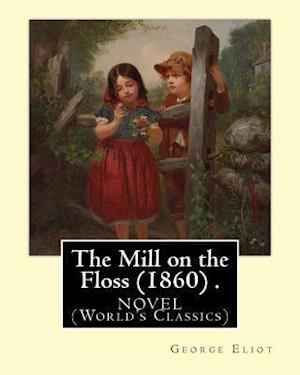 Bog, paperback The Mill on the Floss (1860) .Novel by af George Eliot