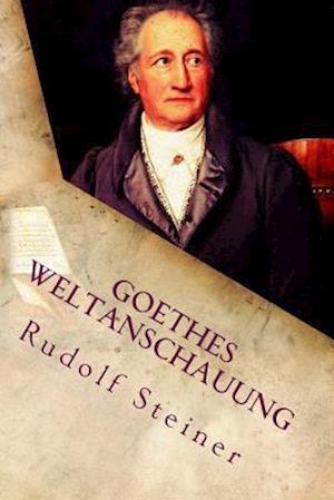 Bog, paperback Goethes Weltanschauung af Rudolf Steiner