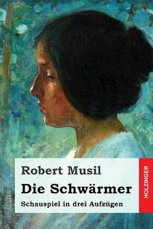 Bog, paperback Die Schwarmer af Robert Musil