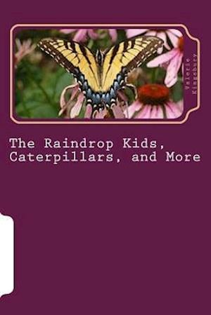 Bog, paperback The Raindrop Kids, Caterpillars, and More af Valerie Kingsbury