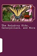 The Raindrop Kids, Caterpillars, and More af Valerie Kingsbury
