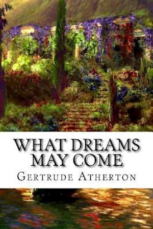 Bog, paperback What Dreams May Come af Gertrude Atherton