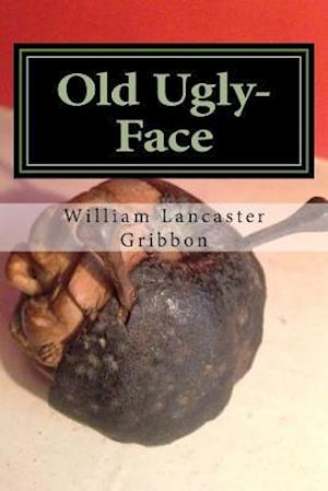Bog, paperback Old Ugly-Face af William Lancaster Gribbon