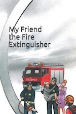 My Friend the Fire Extinguisher