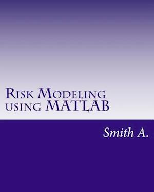 Bog, paperback Risk Modeling Using MATLAB af Smith A
