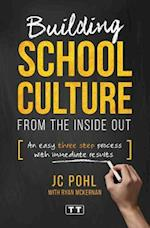 Building School Culture from the Inside Out