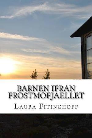 Bog, paperback Barnen Ifran Frostmofjaellet af Laura Fitinghoff