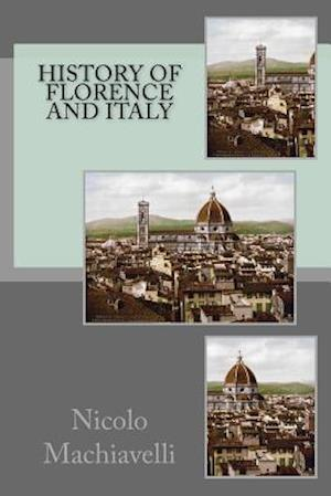 Bog, paperback History of Florence and Italy af Nicolo Machiavelli