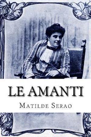 Bog, paperback Le Amanti af Matilde Serao
