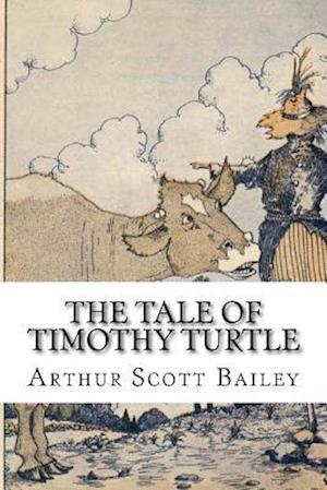 Bog, paperback The Tale of Timothy Turtle af Arthur Scott Bailey