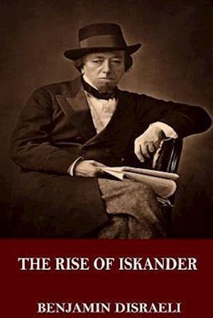 Bog, paperback The Rise of Iskander af Benjamin Disraeli