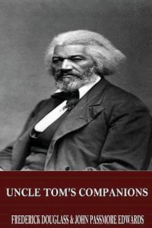 Bog, paperback Uncle Tom's Companions af Frederick douglass, John Passmore Edwards