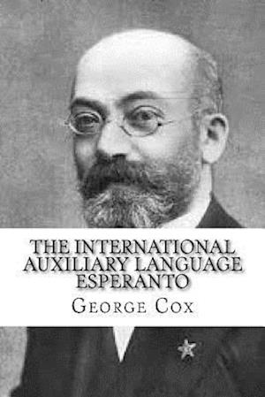 Bog, paperback The International Auxiliary Language Esperanto af George Cox
