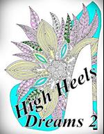 High Heels Dreams 2 - Coloring Book (Adult Coloring Book for Relax)